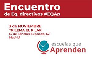 Apúntate a nuestro Encuentro #EQAp Equipos Directivos